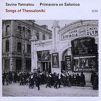 Songs of Thessaloniki par Savina Yannatou and Primavera en Salonico